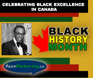 AjaxPickering.ca Celebrates, Black Excellence in Canada - Black History Month